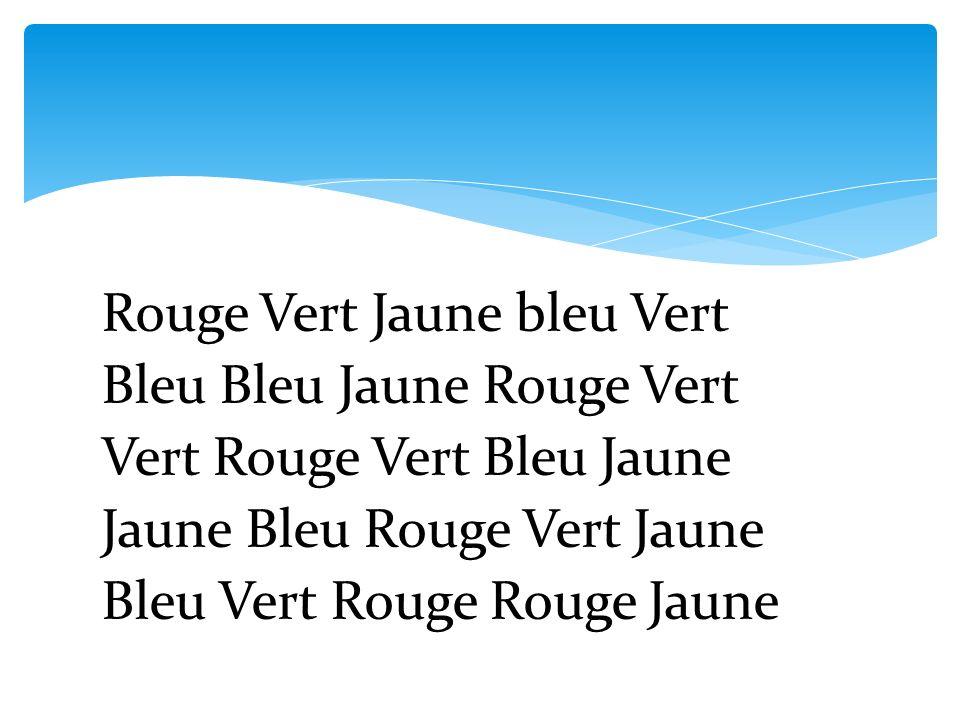 Rouge Vert Jaune bleu Vert Bleu Bleu Jaune Rouge Vert Vert Rouge Vert Bleu Jaune Jaune Bleu Rouge Vert Jaune Bleu Vert Rouge Rouge Jaune