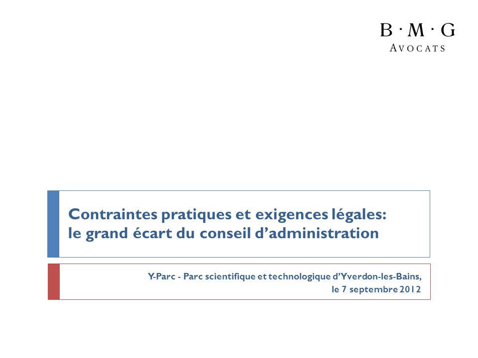 Contraintes pratiques et exigences légales: le grand écart du conseil dadministration Y-Parc - Parc scientifique et technologique dYverdon-les-Bains,