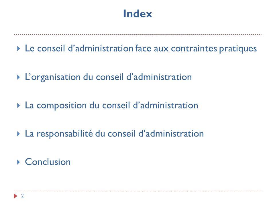 Index 2 Le conseil dadministration face aux contraintes pratiques Lorganisation du conseil dadministration La composition du conseil dadministration L