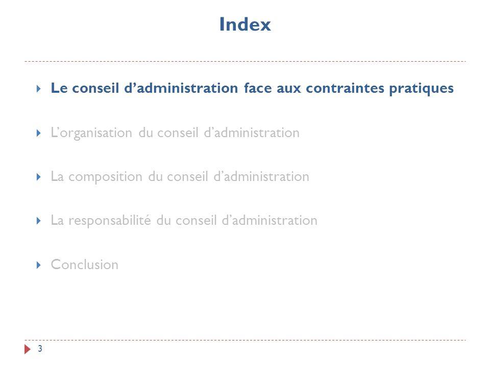 Index 3 Le conseil dadministration face aux contraintes pratiques Lorganisation du conseil dadministration La composition du conseil dadministration L