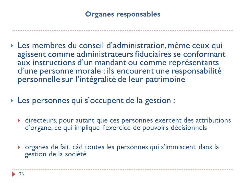 36 Les membres du conseil dadministration, même ceux qui agissent comme administrateurs fiduciaires se conformant aux instructions dun mandant ou comm