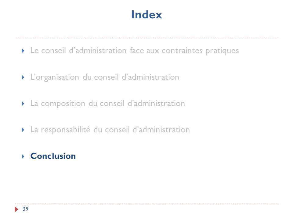 Index 39 Le conseil dadministration face aux contraintes pratiques Lorganisation du conseil dadministration La composition du conseil dadministration