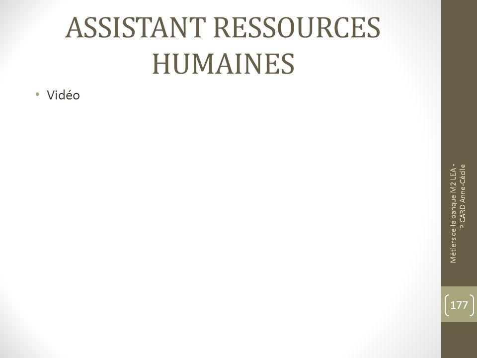ASSISTANT RESSOURCES HUMAINES Vidéo Métiers de la banque M2 LEA - PICARD Anne-Cécile 177