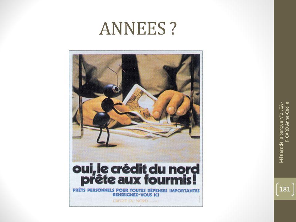 ANNEES ? Métiers de la banque M2 LEA - PICARD Anne-Cécile 181