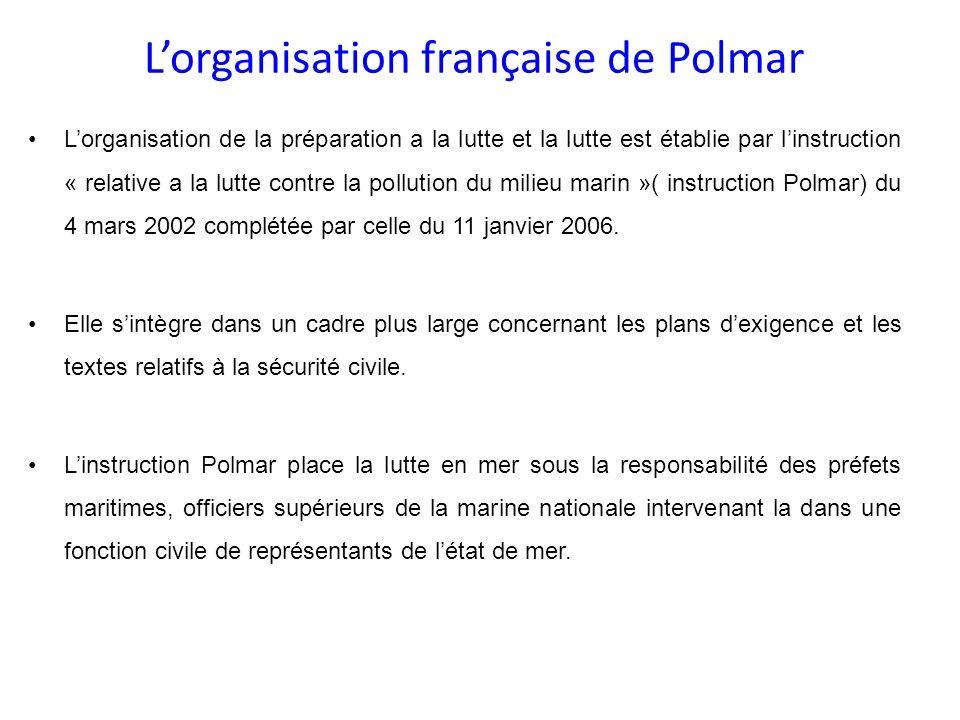 Lorganisation française de Polmar Lorganisation de la préparation a la lutte et la lutte est établie par linstruction « relative a la lutte contre la