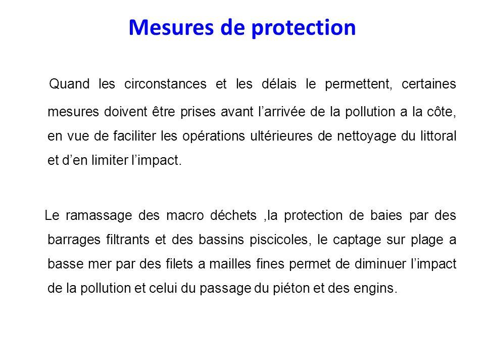 Mesures de protection Quand les circonstances et les délais le permettent, certaines mesures doivent être prises avant larrivée de la pollution a la c