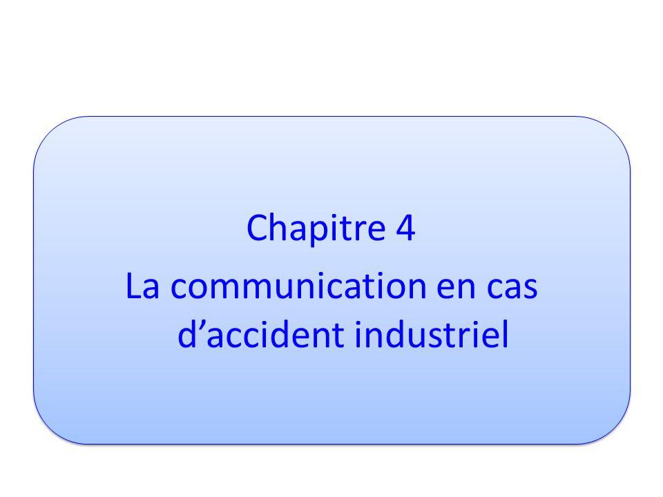 Chapitre 4 La communication en cas daccident industriel Chapitre 4 La communication en cas daccident industriel
