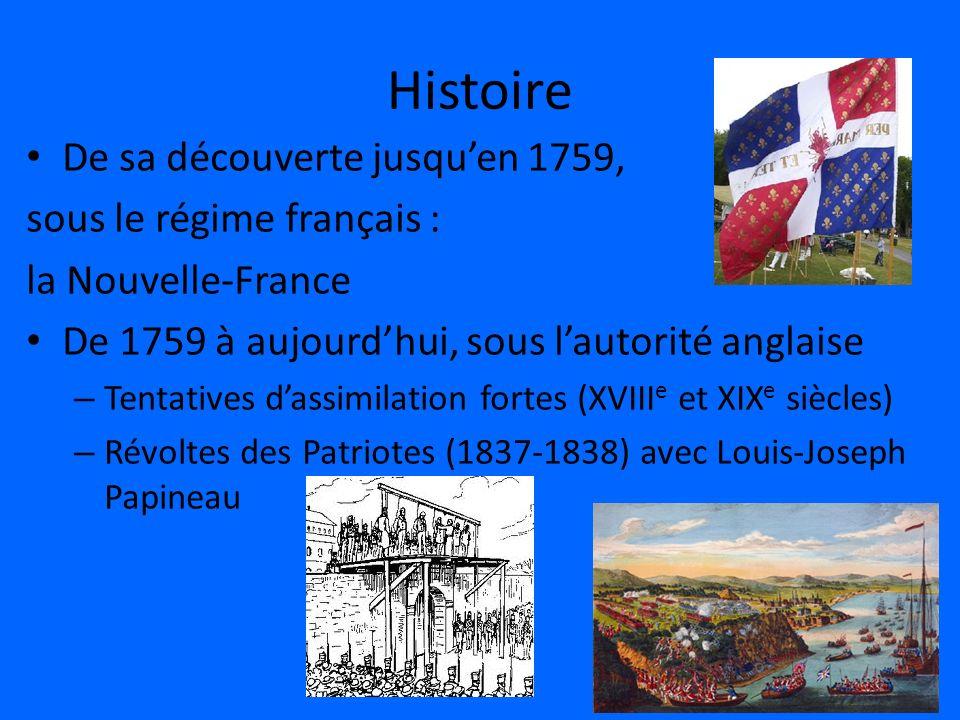Histoire De sa découverte jusquen 1759, sous le régime français : la Nouvelle-France De 1759 à aujourdhui, sous lautorité anglaise – Tentatives dassim