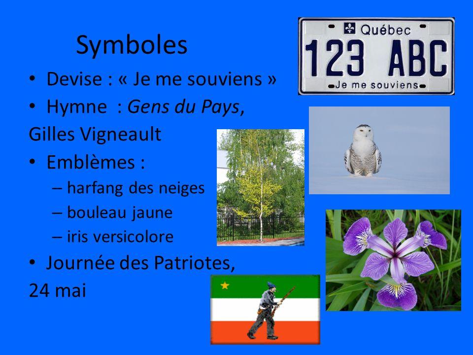 Symboles Devise : « Je me souviens » Hymne : Gens du Pays, Gilles Vigneault Emblèmes : – harfang des neiges – bouleau jaune – iris versicolore Journée