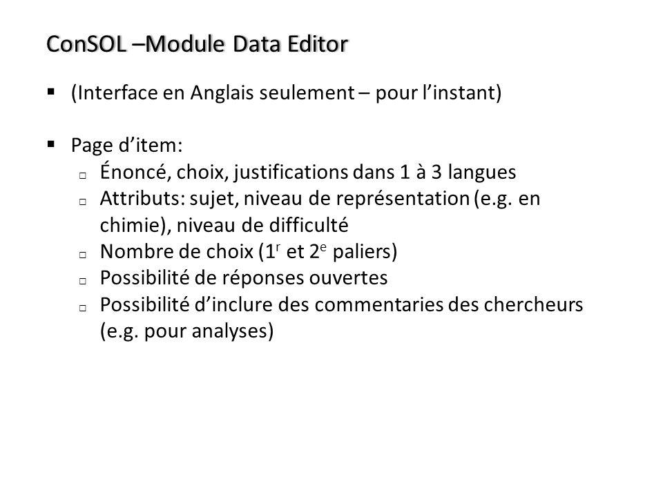 ConSOL –Module Data EditorConSOL –Module Data Editor (Interface en Anglais seulement – pour linstant) Page ditem: Énoncé, choix, justifications dans 1