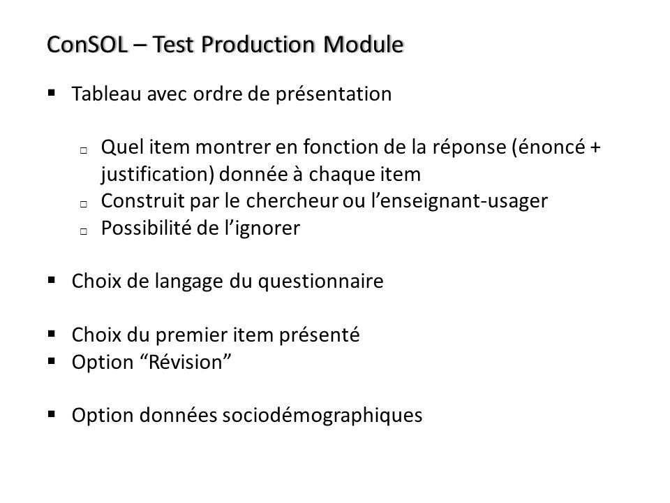 ConSOL – Test Production ModuleConSOL – Test Production Module Tableau avec ordre de présentation Quel item montrer en fonction de la réponse (énoncé