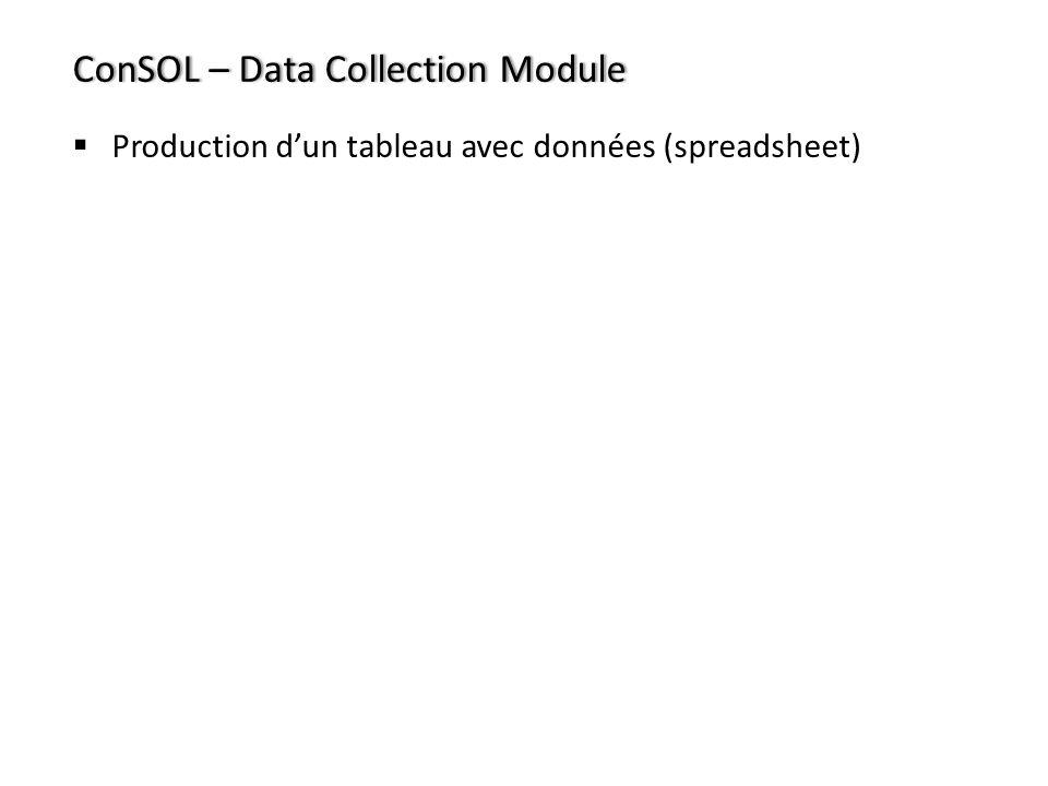 ConSOL – Data Collection ModuleConSOL – Data Collection Module Production dun tableau avec données (spreadsheet)