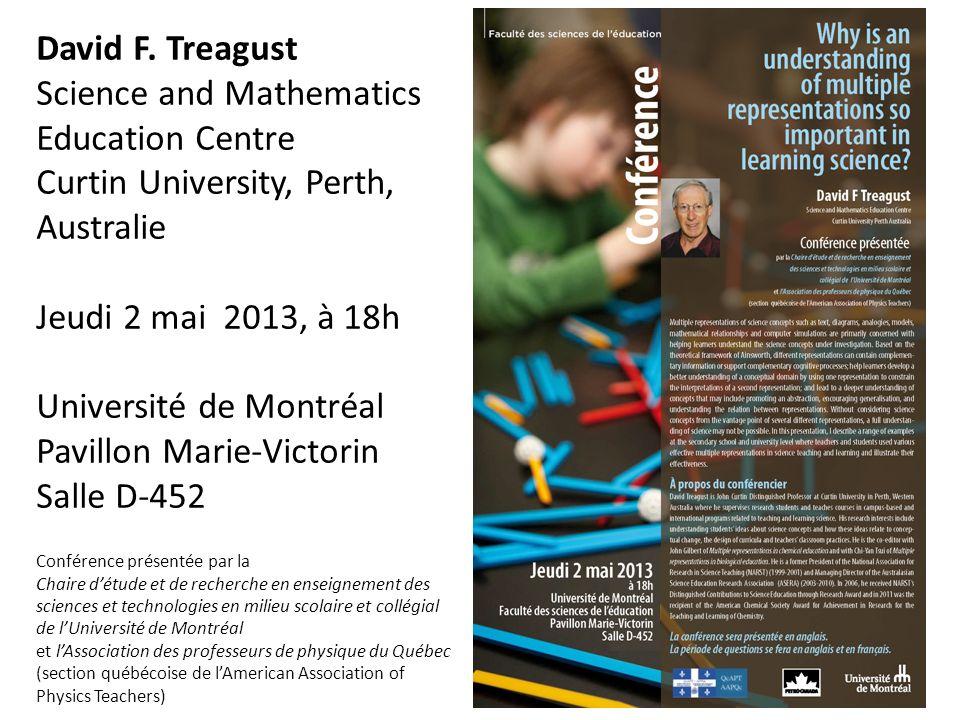 David F. Treagust Science and Mathematics Education Centre Curtin University, Perth, Australie Jeudi 2 mai 2013, à 18h Université de Montréal Pavillon