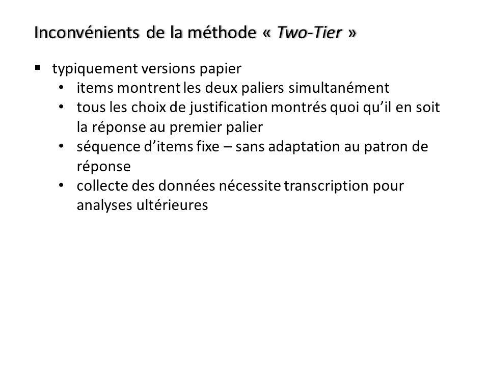 Inconvénients de la méthode « Two-Tier »Inconvénients de la méthode « Two-Tier » typiquement versions papier items montrent les deux paliers simultané