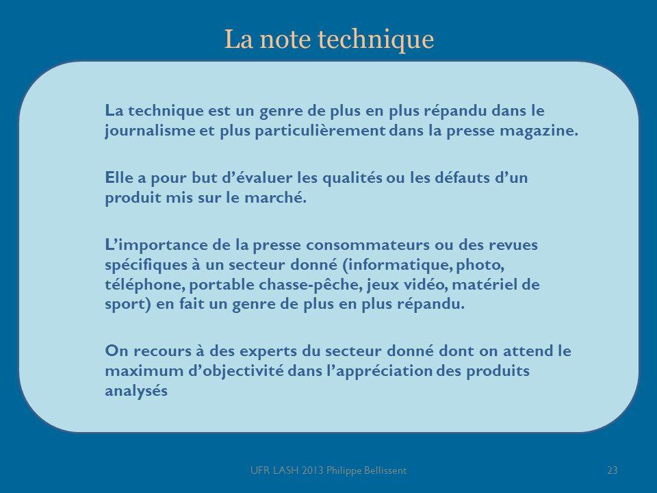 La note technique 23UFR LASH 2013 Philippe Bellissent La technique est un genre de plus en plus répandu dans le journalisme et plus particulièrement d