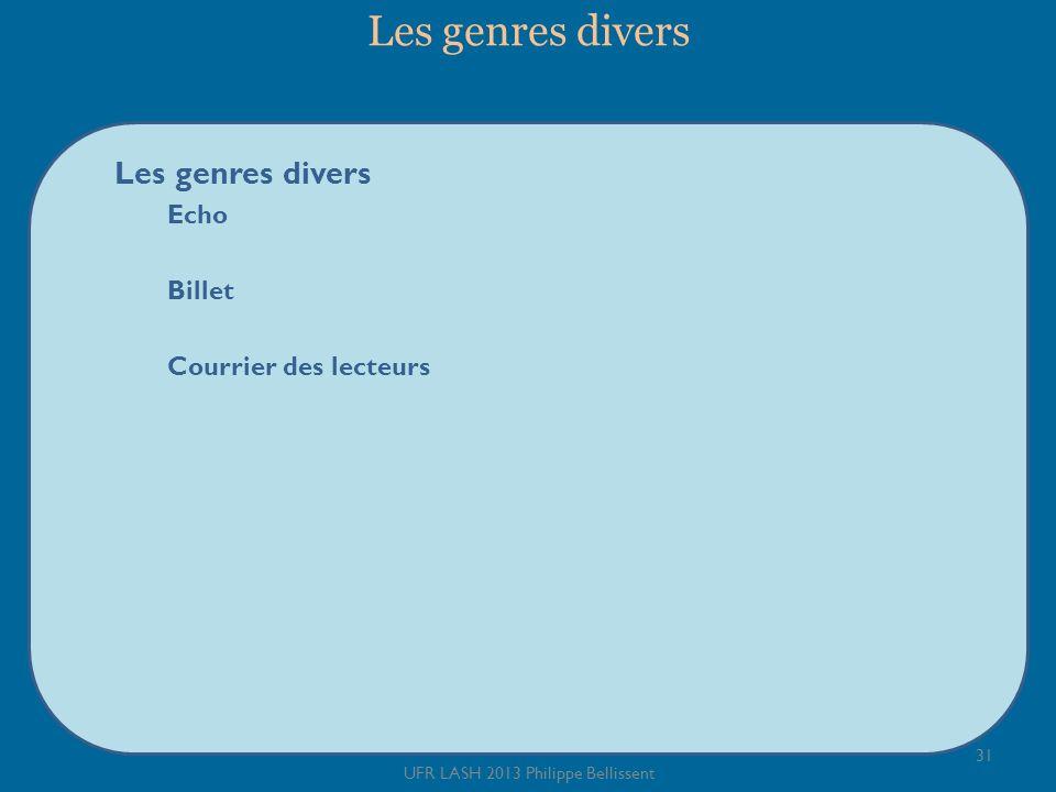 Les genres divers Les genres divers Echo Billet Courrier des lecteurs 31 UFR LASH 2013 Philippe Bellissent