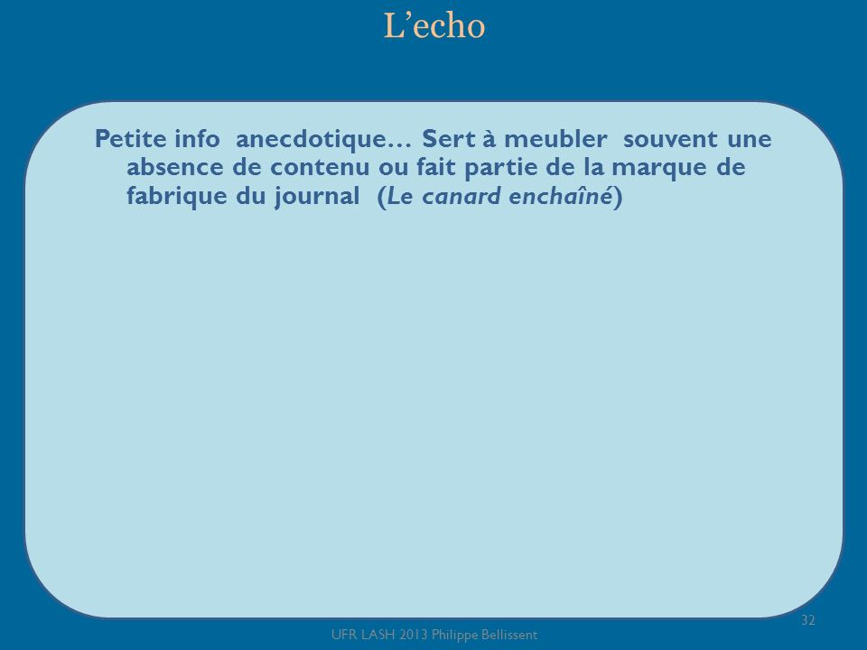 Lecho Petite info anecdotique… Sert à meubler souvent une absence de contenu ou fait partie de la marque de fabrique du journal (Le canard enchaîné) 3