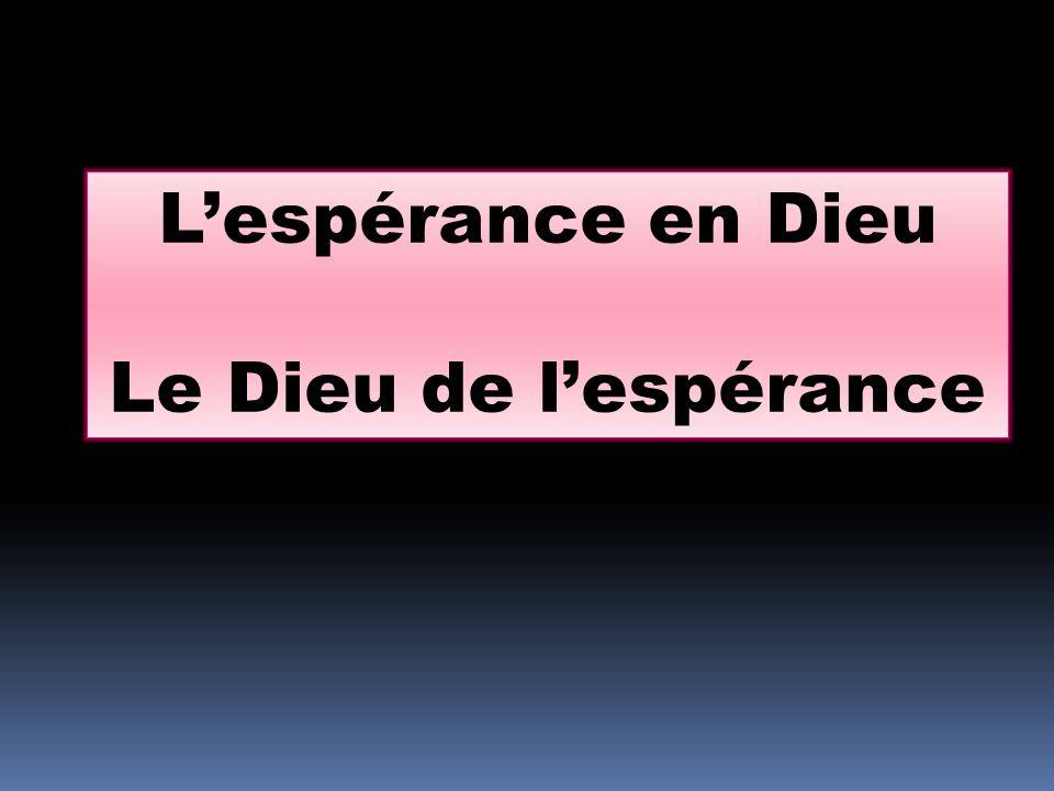 Lespérance en Dieu Le Dieu de lespérance
