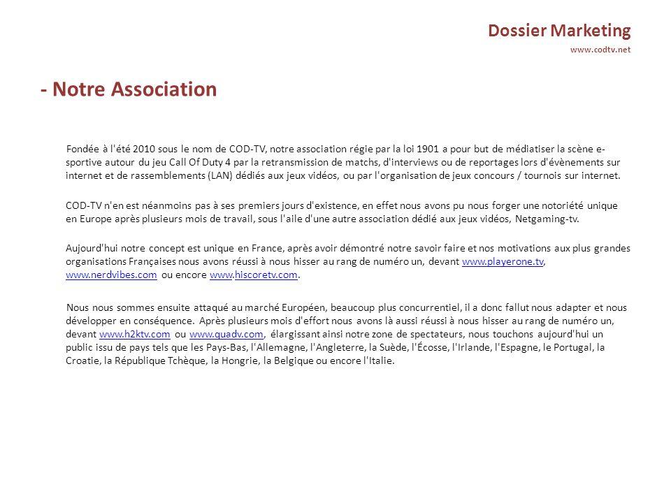Dossier Marketing www.codtv.net - Notre Association Fondée à l'été 2010 sous le nom de COD-TV, notre association régie par la loi 1901 a pour but de m