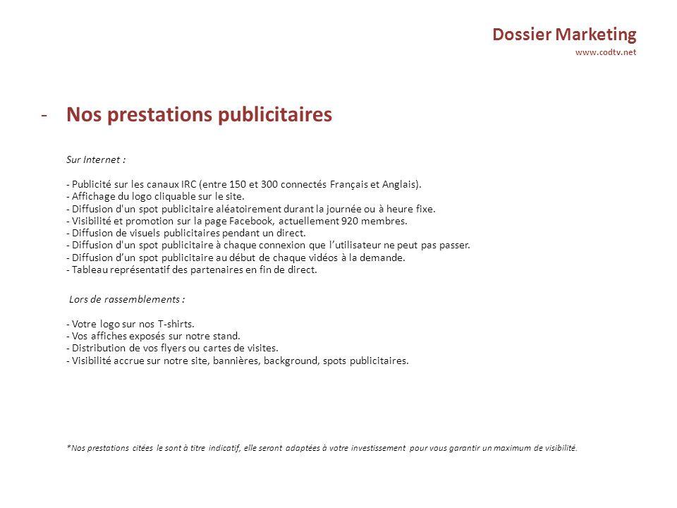 Dossier Marketing www.codtv.net -Contacts Association COD-TV Mr HAYEME Renaud 28 rue du Saulon 60840 Nointel France Téléphone : 06.75.68.16.18 www.codtv.net contact@codtv.net