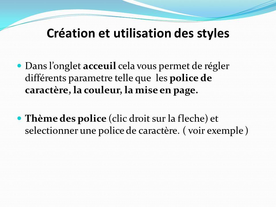Création et utilisation des styles Dans longlet acceuil cela vous permet de régler différents parametre telle que les police de caractère, la couleur,
