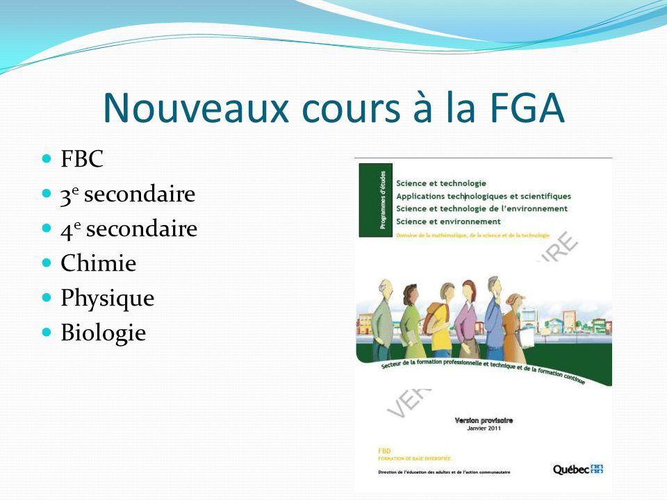 Nouveaux cours à la FGA FBC 3 e secondaire 4 e secondaire Chimie Physique Biologie