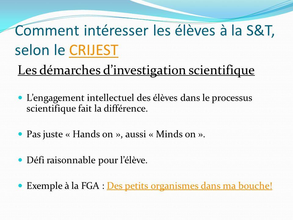 Comment intéresser les élèves à la S&T, selon le CRIJESTCRIJEST Les démarches dinvestigation scientifique Lengagement intellectuel des élèves dans le