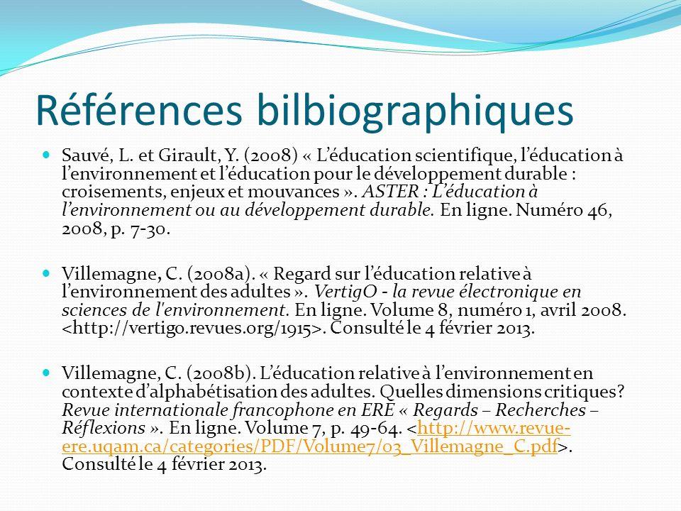 Références bilbiographiques Sauvé, L. et Girault, Y. (2008) « Léducation scientifique, léducation à lenvironnement et léducation pour le développement