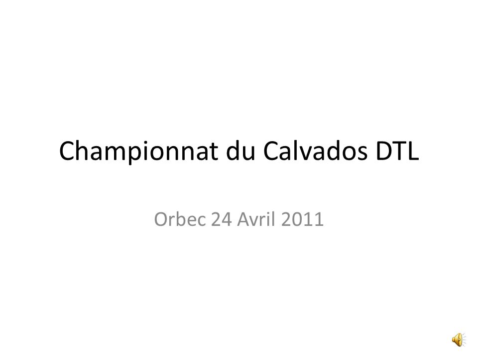Championnat du Calvados DTL Orbec 24 Avril 2011