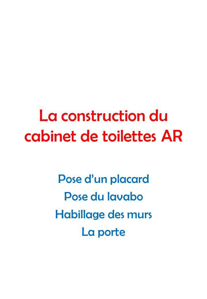 La construction du cabinet de toilettes AR Pose dun placard Pose du lavabo Habillage des murs La porte