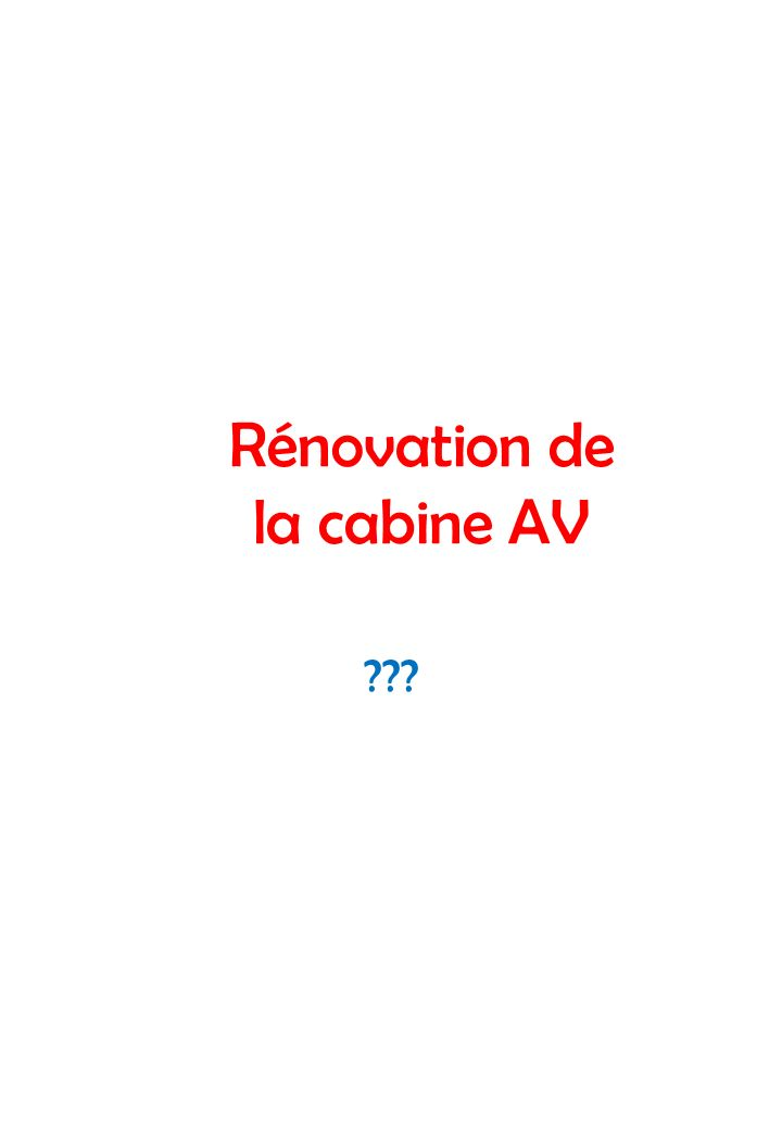 Rénovation de la cabine AV