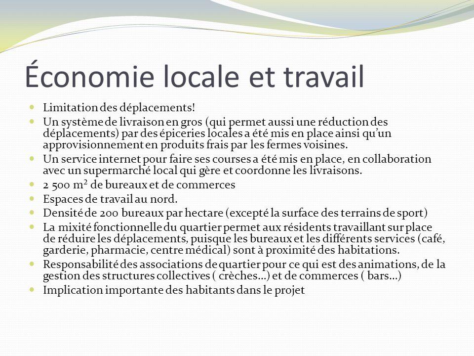 Économie locale et travail Limitation des déplacements! Un système de livraison en gros (qui permet aussi une réduction des déplacements) par des épic