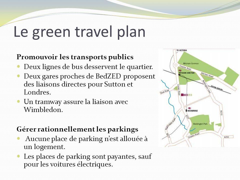 Le green travel plan Promouvoir les transports publics Deux lignes de bus desservent le quartier. Deux gares proches de BedZED proposent des liaisons