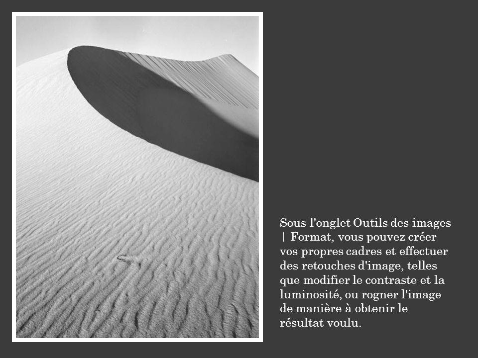 Sous l'onglet Outils des images | Format, vous pouvez créer vos propres cadres et effectuer des retouches d'image, telles que modifier le contraste et