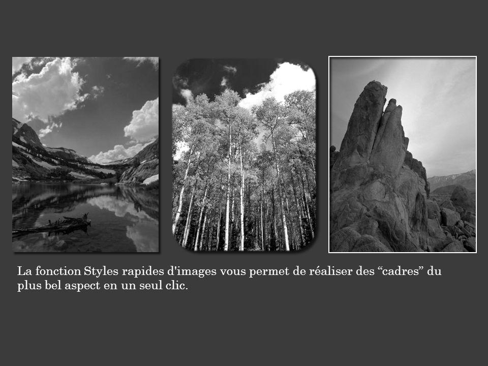 La fonction Styles rapides d'images vous permet de réaliser des cadres du plus bel aspect en un seul clic.