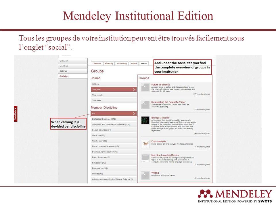 Tous les groupes de votre institution peuvent être trouvés facilement sous longlet social. Mendeley Institutional Edition