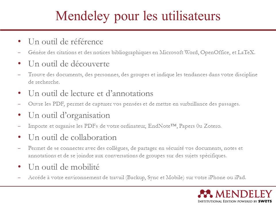 Mendeley pour les utilisateurs Un outil de référence – Génère des citations et des notices bibliographiques en Microsoft Word, OpenOffice, et LaTeX. U