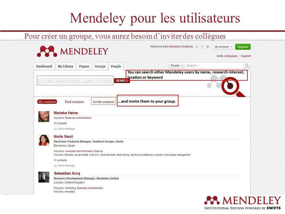 Pour créer un groupe, vous aurez besoin dinviter des collègues Mendeley pour les utilisateurs