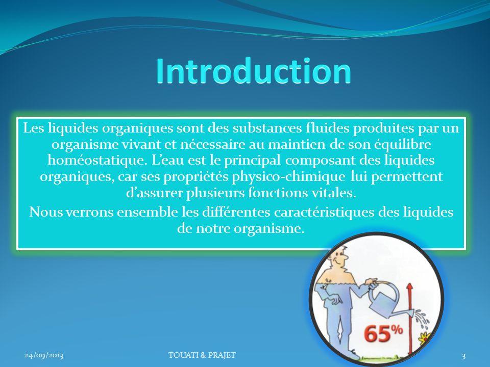 Les liquides organiques sont des substances fluides produites par un organisme vivant et nécessaire au maintien de son équilibre homéostatique. Leau e
