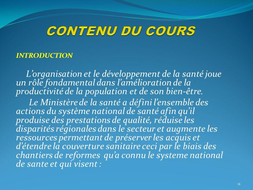 INTRODUCTION Lorganisation et le développement de la santé joue un rôle fondamental dans lamélioration de la productivité de la population et de son b