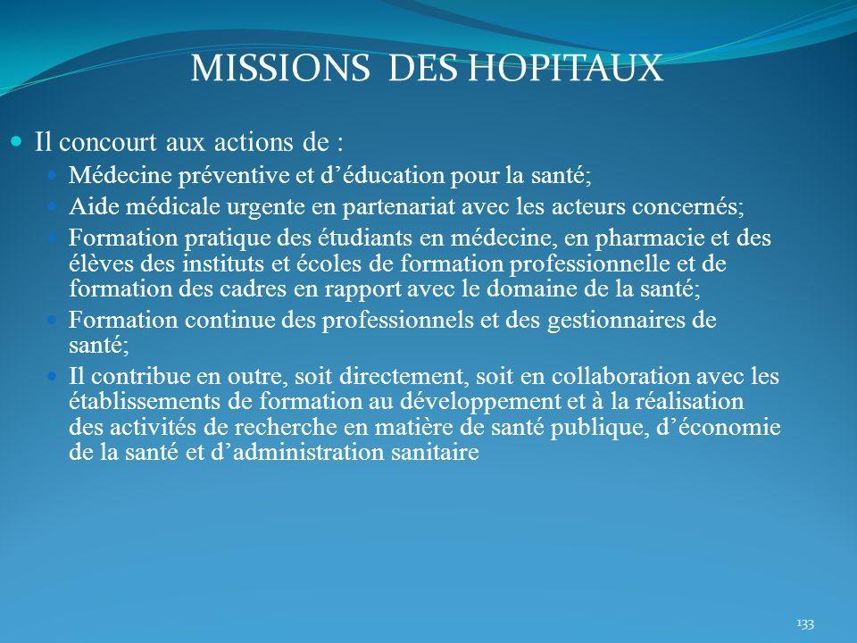 133 Il concourt aux actions de : Médecine préventive et déducation pour la santé; Aide médicale urgente en partenariat avec les acteurs concernés; For