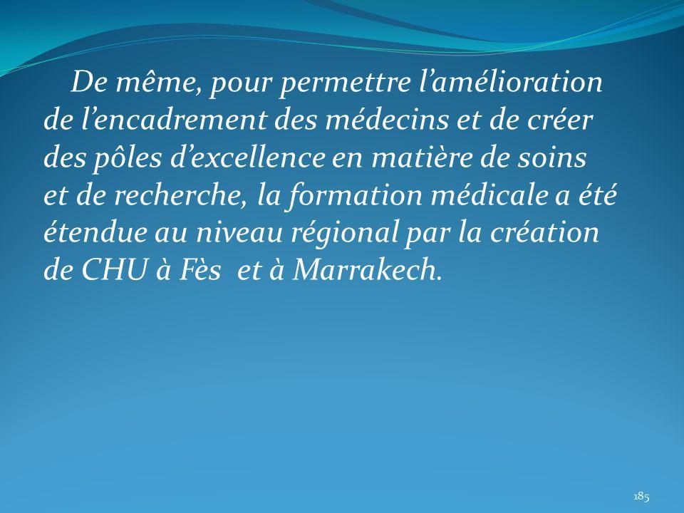 De même, pour permettre lamélioration de lencadrement des médecins et de créer des pôles dexcellence en matière de soins et de recherche, la formation