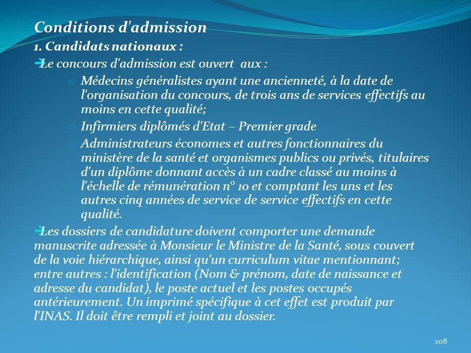 Conditions d'admission 1. Candidats nationaux : Le concours d'admission est ouvert aux : Médecins généralistes ayant une ancienneté, à la date de l'or
