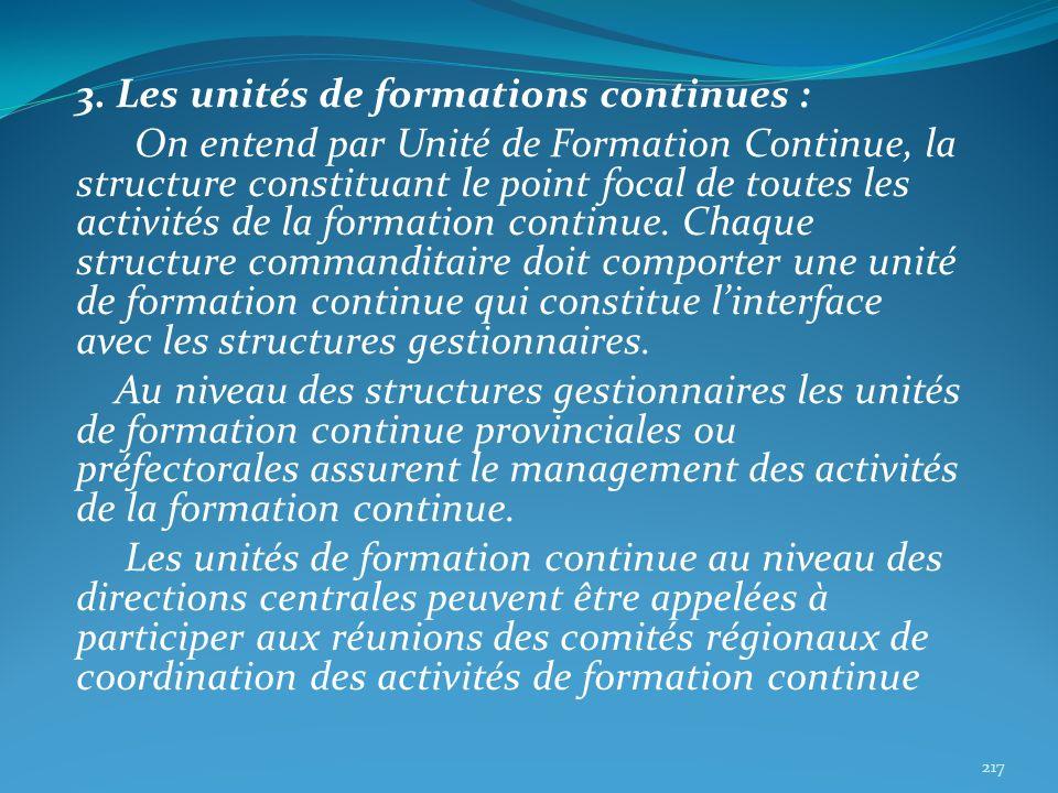 3. Les unités de formations continues : On entend par Unité de Formation Continue, la structure constituant le point focal de toutes les activités de