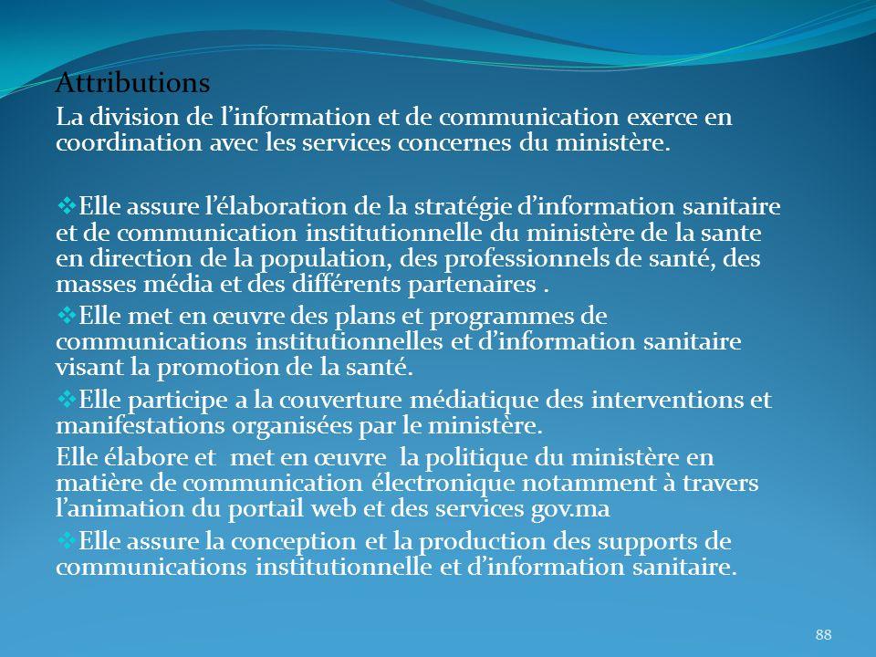Attributions La division de linformation et de communication exerce en coordination avec les services concernes du ministère. Elle assure lélaboration