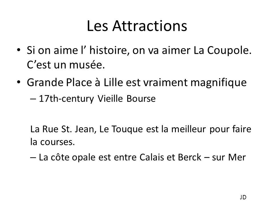 Les Attractions Si on aime l histoire, on va aimer La Coupole.