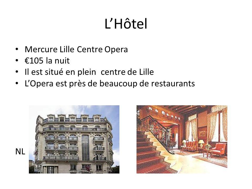 LHôtel Mercure Lille Centre Opera 105 la nuit Il est situé en plein centre de Lille LOpera est près de beaucoup de restaurants NL