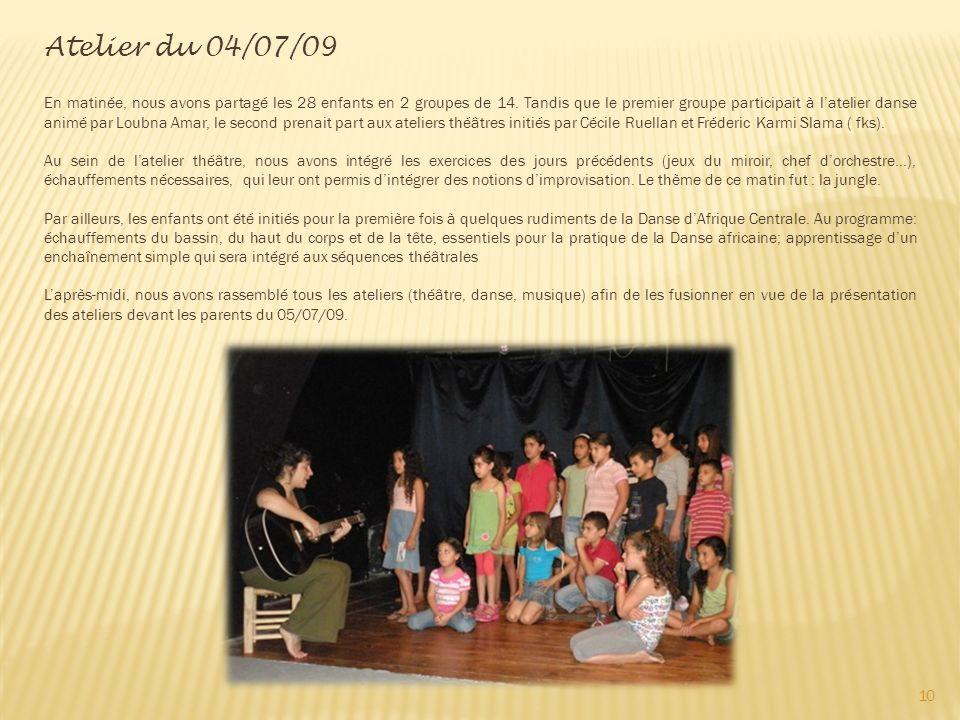 Atelier du 04/07/09 En matinée, nous avons partagé les 28 enfants en 2 groupes de 14.