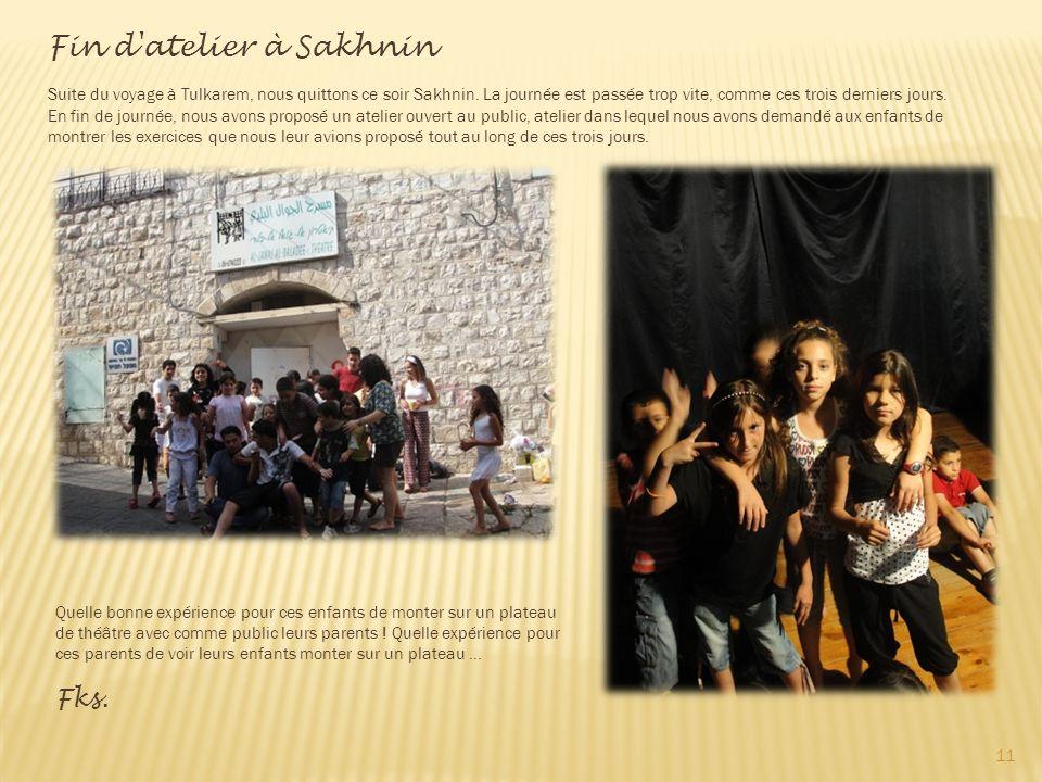 Fin d atelier à Sakhnin Suite du voyage à Tulkarem, nous quittons ce soir Sakhnin.