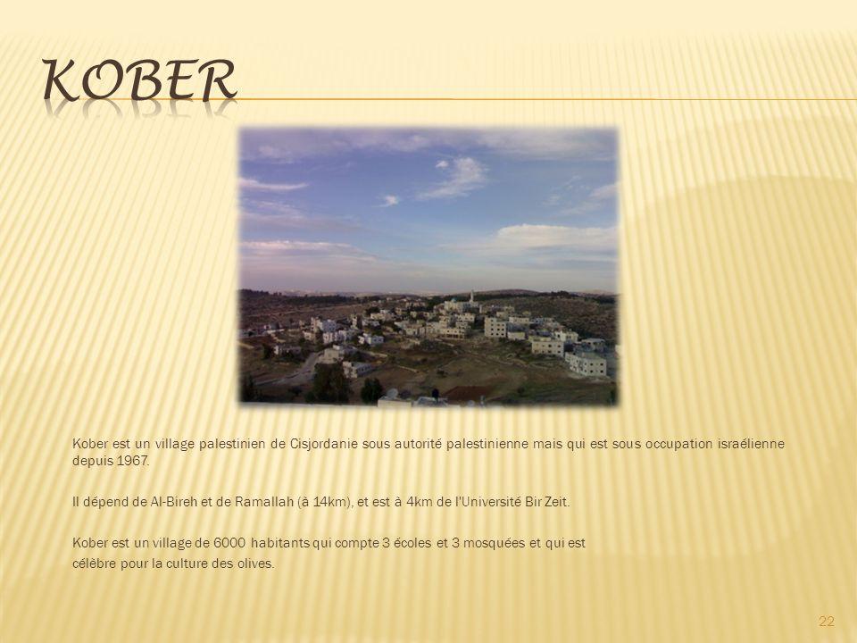 Kober est un village palestinien de Cisjordanie sous autorité palestinienne mais qui est sous occupation israélienne depuis 1967.